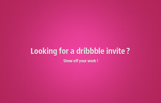 Looking for a Dribbble Invite ?