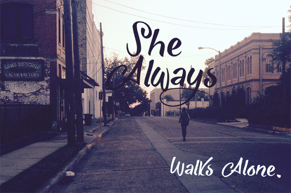 she always walk alone font